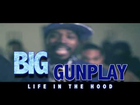BIG GUNPLAY ( LIFE IN THE HOOD )