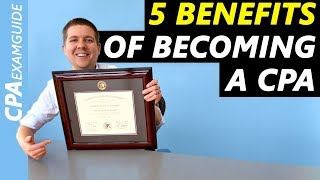 5 Benefits Of Becoming A CPA You Need To Know [2021 CPA Exam]