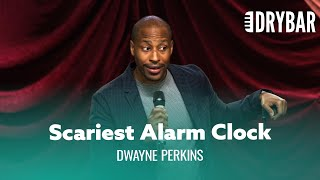 Your Alarm Clock Should Scare You. Dwayne Perkins - Full Special