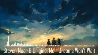 [HOUSE] Steven Maar & Original Me - Dreams Won't Wait