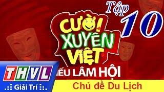 thvl-cuoi-xuyen-viet-tieu-lam-hoi-tap-10-chu-de-du-lich