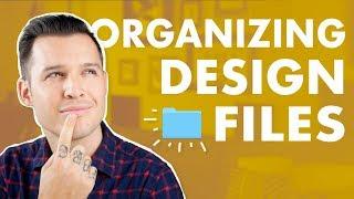 How To Organize Design Files