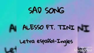 Sad Song   Alesso Ft. Tini Stoessel   Español Ingles