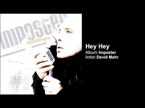 Song: HEY HEY Album: IMPOSTER Artist: DAVID MAHR