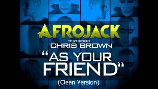 Afrojack ft. Chris Brown - As Your Friend (Clean Version)