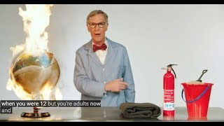 Bill Nye to Adults: SAVE OUR **** PLANET!