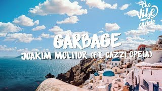 Joakim Molitor   Garbage (Lyrics) Ft. Cazzi Opeia