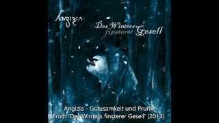 Angizia - Grausamkeit und Prunk From 'Des Winters finsterer Gesell' (2013)
