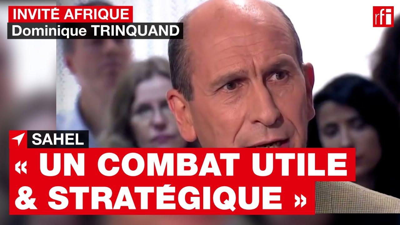 D. Trinquand : «Le combat au Sahel est stratégique pour la France et très utile pour les Américains»