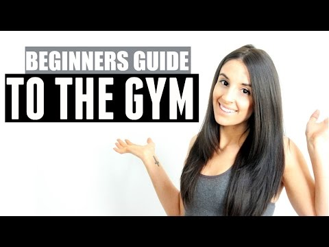 BEGINNERS GUIDE TO THE GYM | How to get into fitness and Bodybuilding