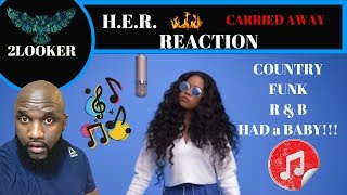 H.E.R. Carried Away  2Looker Reaction