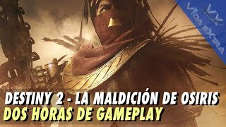 Destiny 2 - La Maldición de Osiris. Dos horas de gameplay