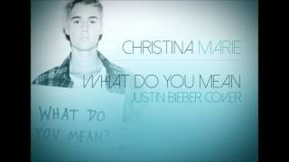WHAT DO YOU MEAN (COVER) - JUSTIN BIEBER