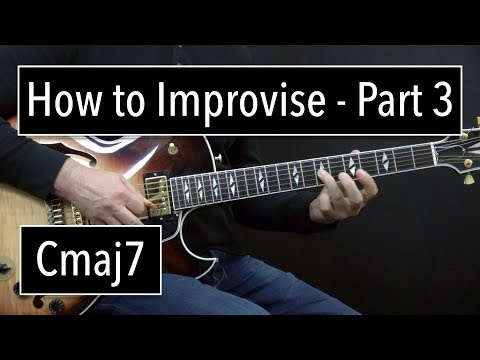 How to Improvise - Basics Part 3 - Cmaj7 - Jazz Guitar Lesson by Achim Kohl