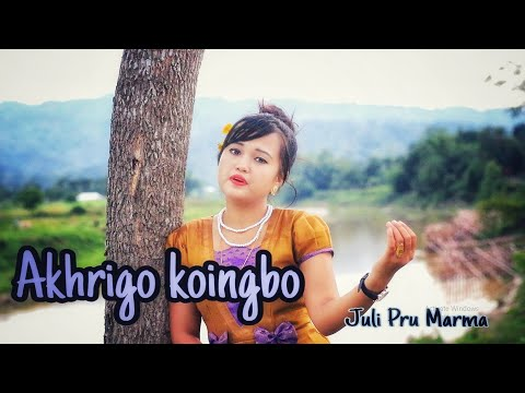 Marma Song -- Akhrigo Koingbo