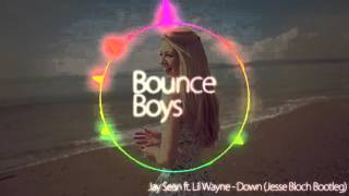 Jay Sean Ft. Lil Wayne   Down (Jesse Bloch Bootleg)