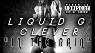 Liquid G feat. Clever- In the rain
