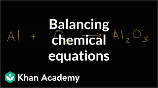 Balancing Chemical Equations | Chemical Reactions And Stoichiometry | Chemistry | Khan Academy