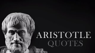 🔴 Aristotle - Timeless quotes of wisdom by Aristotle