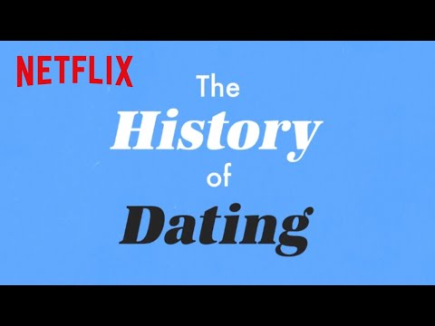 The History of Dating | Netflix