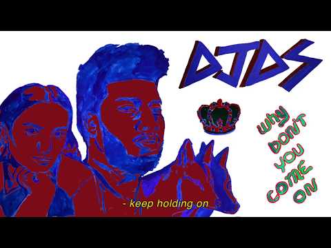 DJDS - Why Don't You Come On feat. Khalid and Empress Of (Lyric Video)