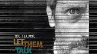 Hugh Laurie - Guess I'm a fool