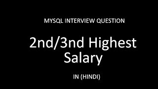 2nd & 3nd Highest salary in mysql query (4 Methods)