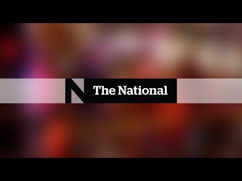 The National for Sunday March 11, 2018