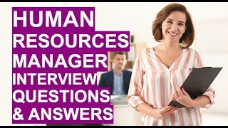 HUMAN RESOURCES MANAGER Interview Questions and Answers! (PASS your HR Manager Interview!)