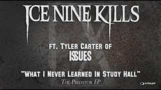 """Video thumbnail of """"ICE NINE KILLS - What I Never Learned In Study Hall (ft. Tyler Carter)"""""""