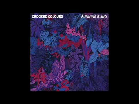Crooked Colours - Running Blind [Official Audio]