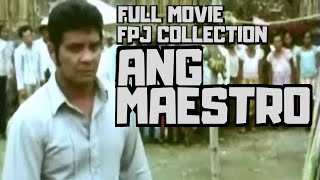 ANG MAESTRO - FULL MOVIE - FPJ COLLECTION