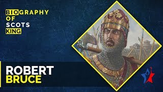 Robert Bruce Biography in English | King of Scots