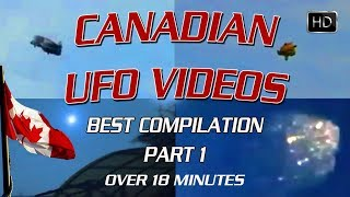 Canadian UFO's - BEST Compilation PART 1 - over 18 minutes