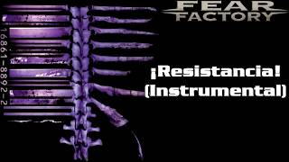 Fear Factory - ¡Resistancia! (Instrumental)