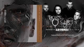 BORN OF OSIRIS - Silence The Echo