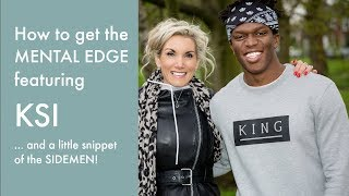 How to get the mental edge with KSI!