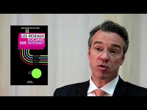 Les Réseaux Sociaux sur Internet - Louis - Serge Real Del Sarte