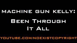 Machine Gun Kelly  -Been Through It All (Feat Cheri Dennis)