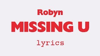 Robyn    Missing U (Lyrics)