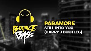 Paramore: Still Into You (Harry J Bootleg)