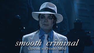 SMOOTH CRIMINAL (Zecon's Promo Mix)   Michael Jackson