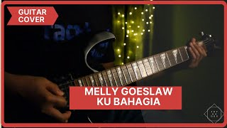 Melly Goeslow   Ku Bahagia | Guitar Cover
