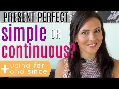 Present Perfect Tense | Simple or Continuous? | FOR & SINCE