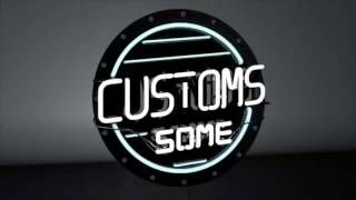 Customs - Some video