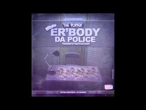 the POPPER ER'BODY DA POLICE