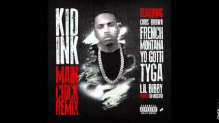 Kid Ink  Main Chick Feat French Montana Yo Gotti Tyga Lil Bibby & Chris Brown Remix