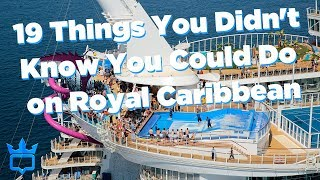 19 Things You Didn't Know You Could Do on Royal Caribbean