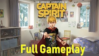 Playing The Awesome Adventures of Captain Spirit (FULL GAMEPLAY) (2018)
