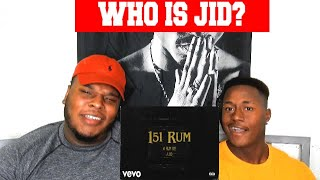 WHO IS JID   151 RUM (REACTION)